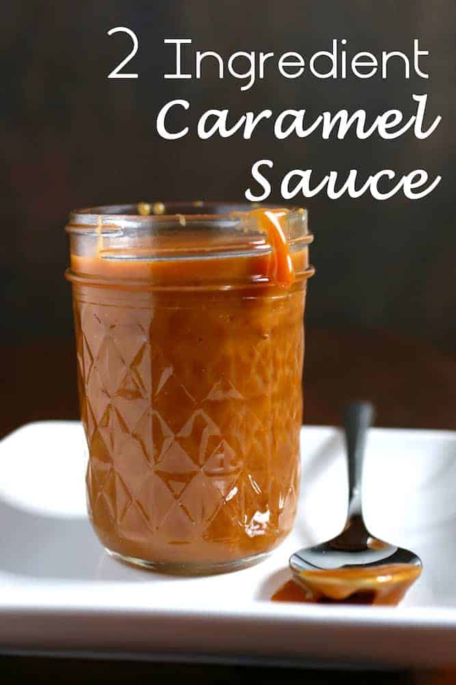 2 Ingredient Caramel Sauce Cook Fast Eat Well
